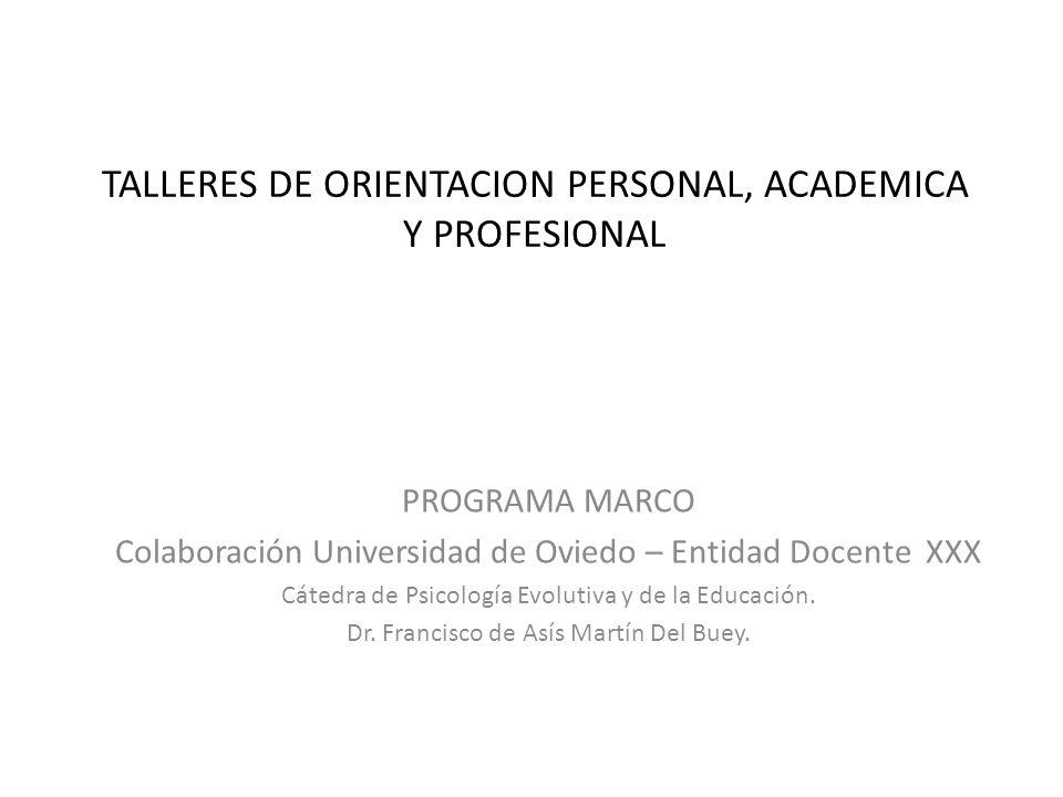 TALLERES DE ORIENTACION PERSONAL, ACADEMICA Y PROFESIONAL