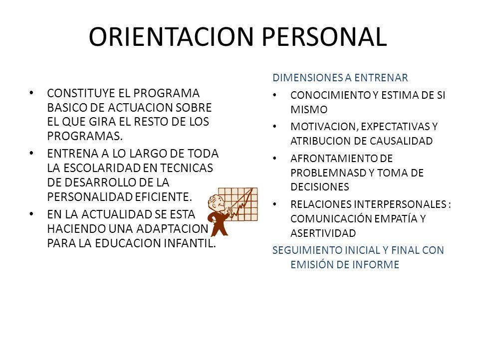ORIENTACION PERSONAL DIMENSIONES A ENTRENAR. CONOCIMIENTO Y ESTIMA DE SI MISMO. MOTIVACION, EXPECTATIVAS Y ATRIBUCION DE CAUSALIDAD.