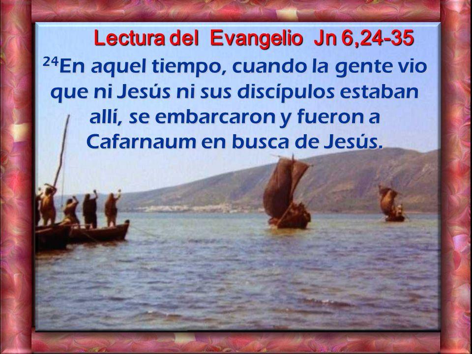 Lectura del Evangelio Jn 6,24-35