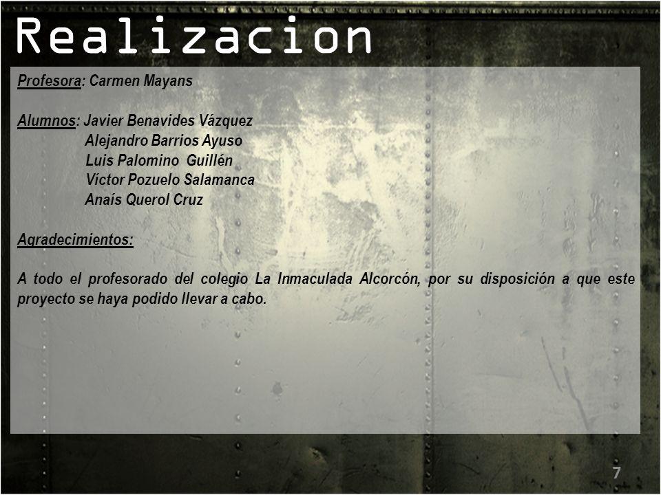 Realizacion Profesora: Carmen Mayans Alumnos: Javier Benavides Vázquez