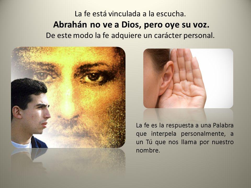 Abrahán no ve a Dios, pero oye su voz.