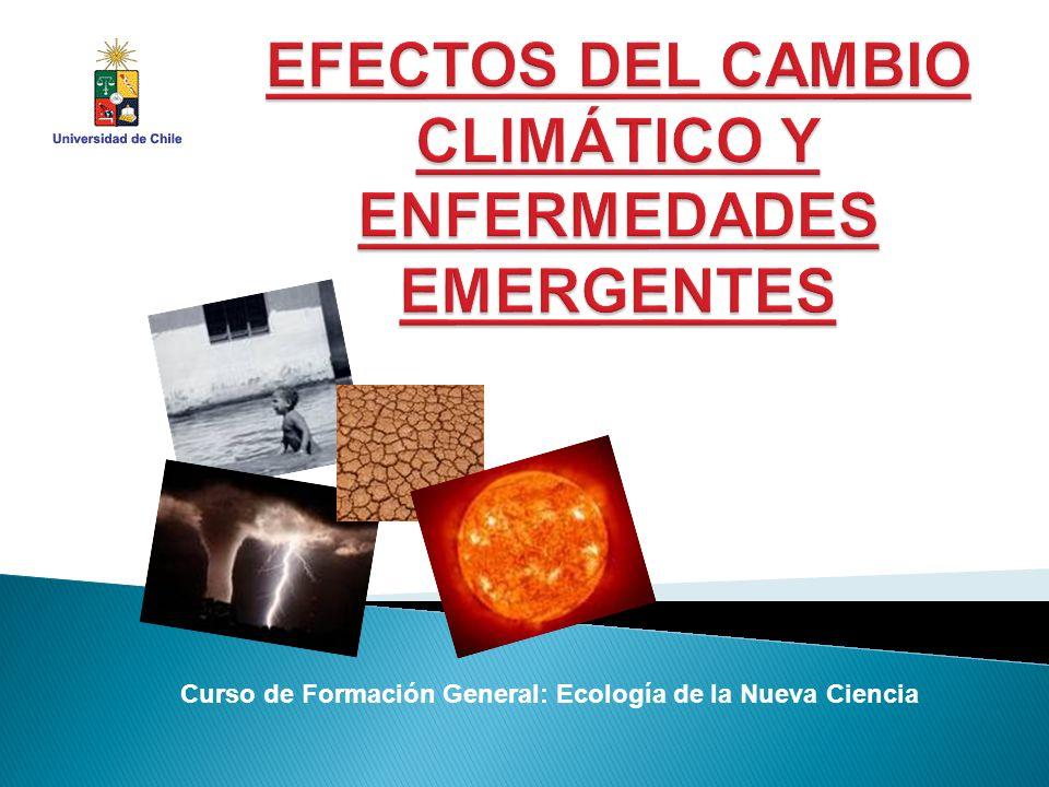 EFECTOS DEL Cambio climático y enfermedades emergentes