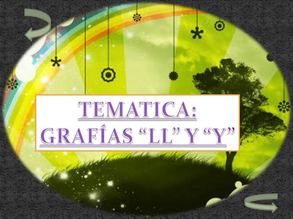 TEMATICA: GRAFÍAS LL Y Y