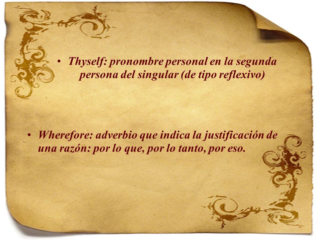 Thyself: pronombre personal en la segunda persona del singular (de tipo reflexivo)
