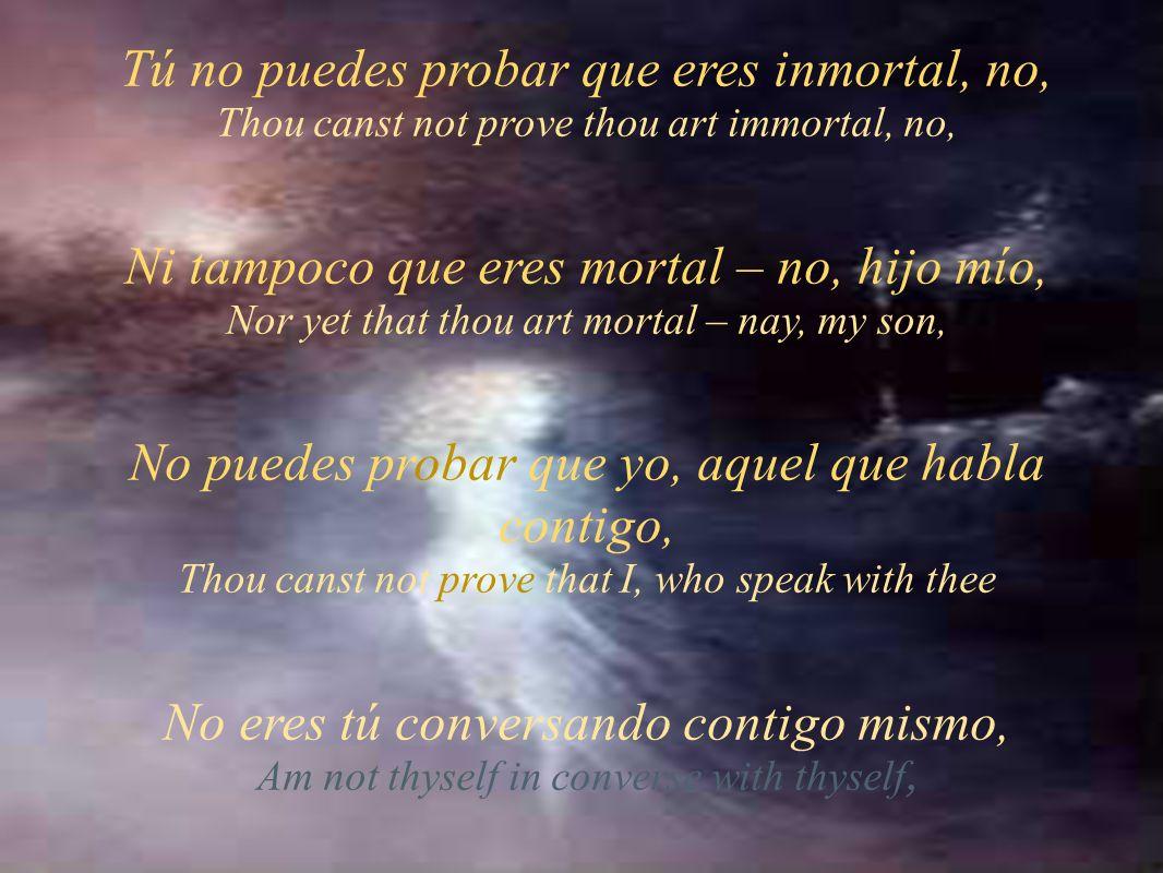 Tú no puedes probar que eres inmortal, no,