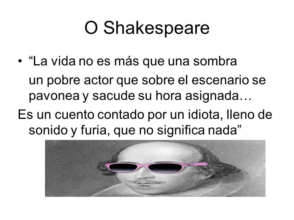 O Shakespeare La vida no es más que una sombra