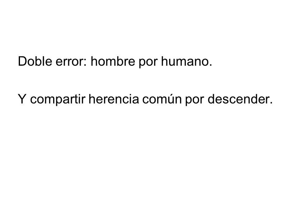 Doble error: hombre por humano.