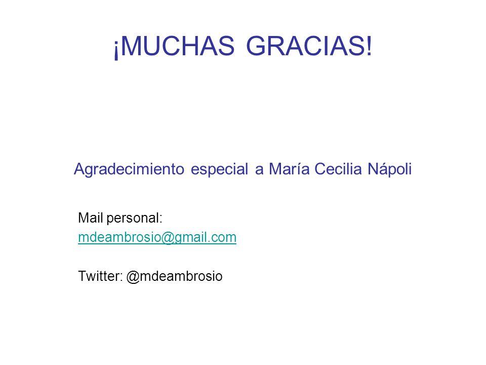 ¡MUCHAS GRACIAS! Agradecimiento especial a María Cecilia Nápoli