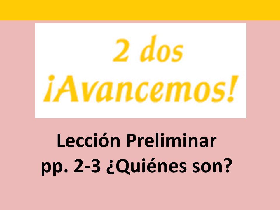 Lección Preliminar pp. 2-3 ¿Quiénes son