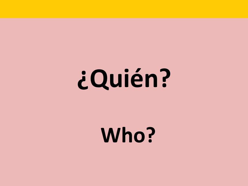¿Quién Who