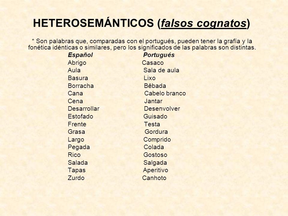 HETEROSEMÁNTICOS (falsos cognatos)