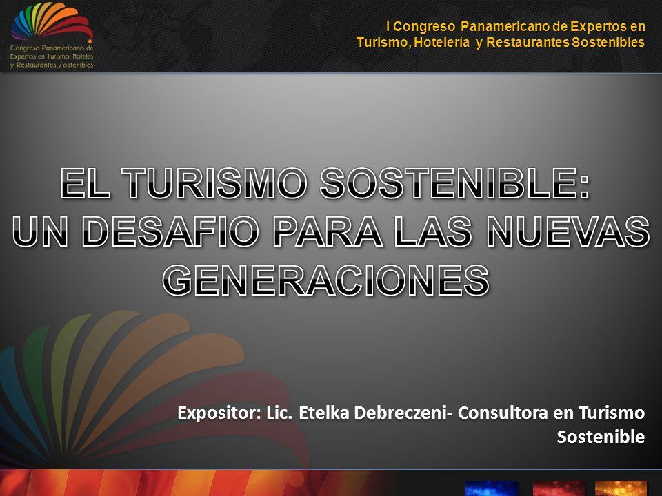 Expositor: Lic. Etelka Debreczeni- Consultora en Turismo Sostenible