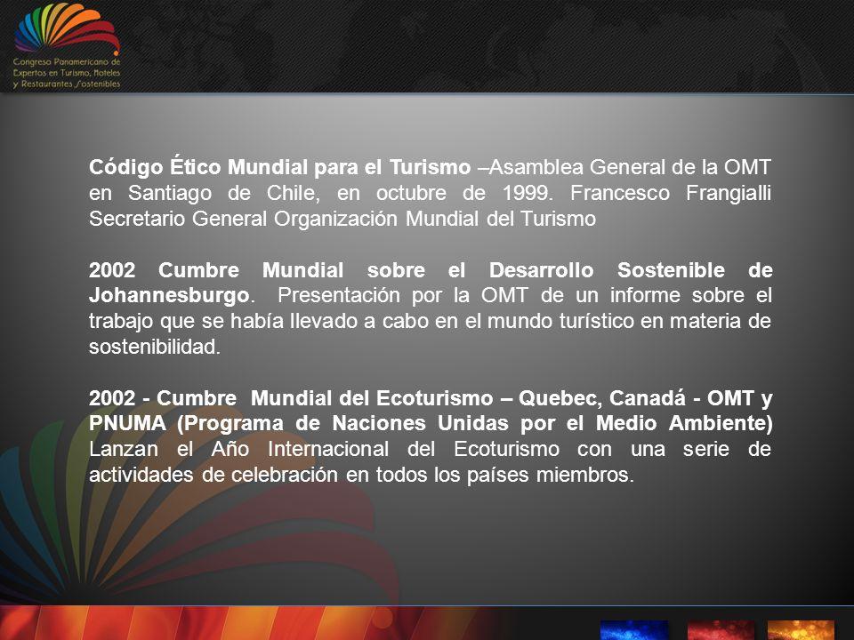 Código Ético Mundial para el Turismo –Asamblea General de la OMT en Santiago de Chile, en octubre de 1999. Francesco Frangialli Secretario General Organización Mundial del Turismo