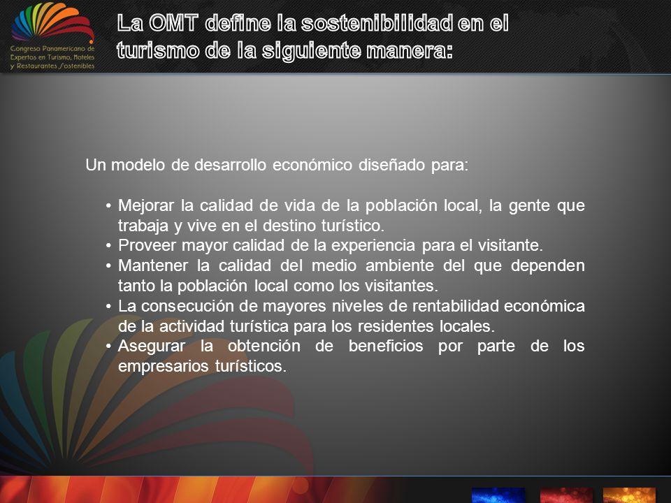 La OMT define la sostenibilidad en el turismo de la siguiente manera: