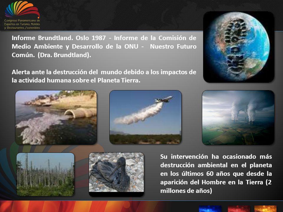 Informe Brundtland. Oslo 1987 - Informe de la Comisión de Medio Ambiente y Desarrollo de la ONU - Nuestro Futuro Común. (Dra. Brundtland).