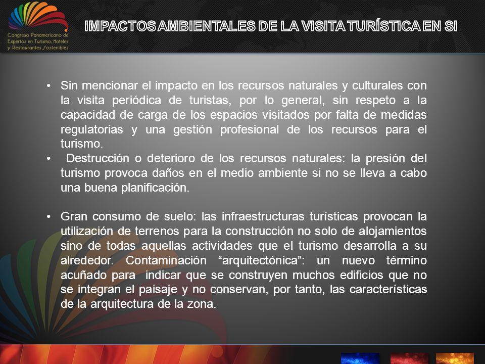 IMPACTOS AMBIENTALES DE LA VISITA TURÍSTICA EN SI