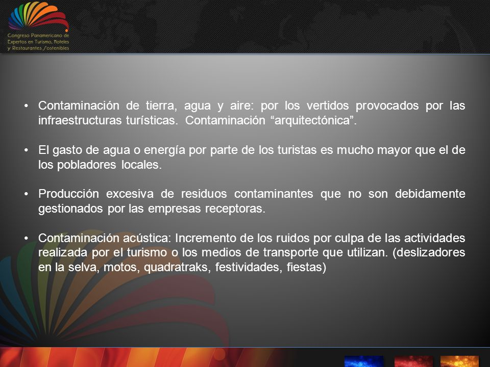 Contaminación de tierra, agua y aire: por los vertidos provocados por las infraestructuras turísticas. Contaminación arquitectónica .