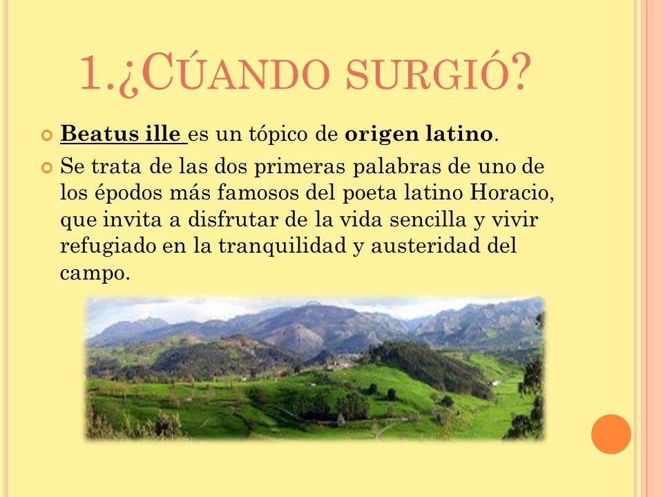 1.¿Cúando surgió Beatus ille es un tópico de origen latino.