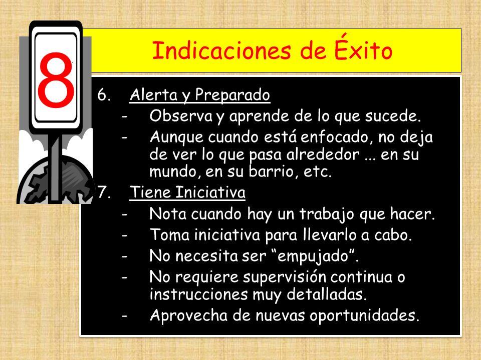 8 Indicaciones de Éxito 6. Alerta y Preparado