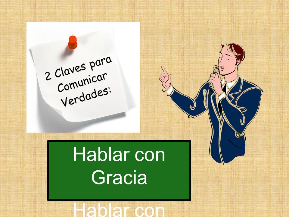 Hablar con Gracia Hablar con Autoridad 2 Claves para Comunicar