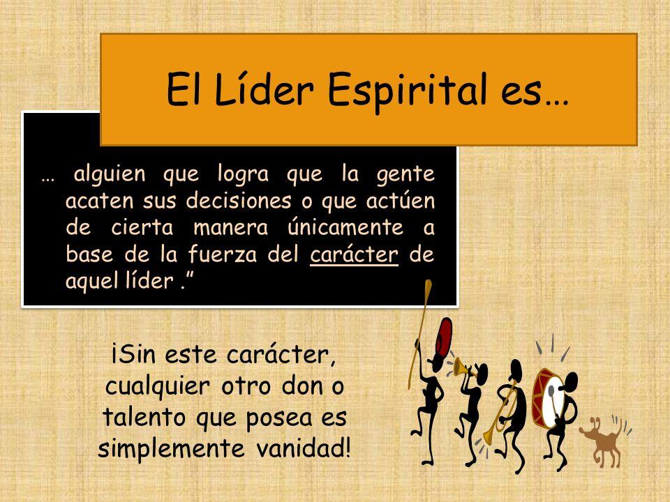 El Líder Espirital es…