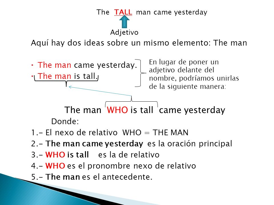 The man WHO is tall came yesterday