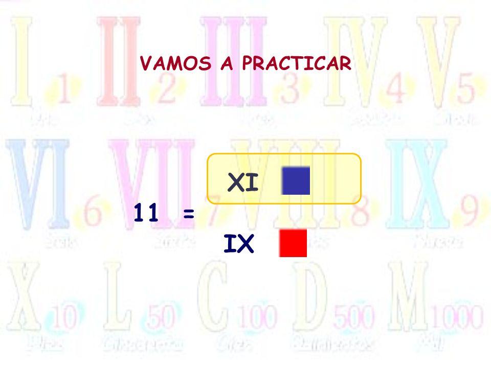 VAMOS A PRACTICAR XI 11 = IX