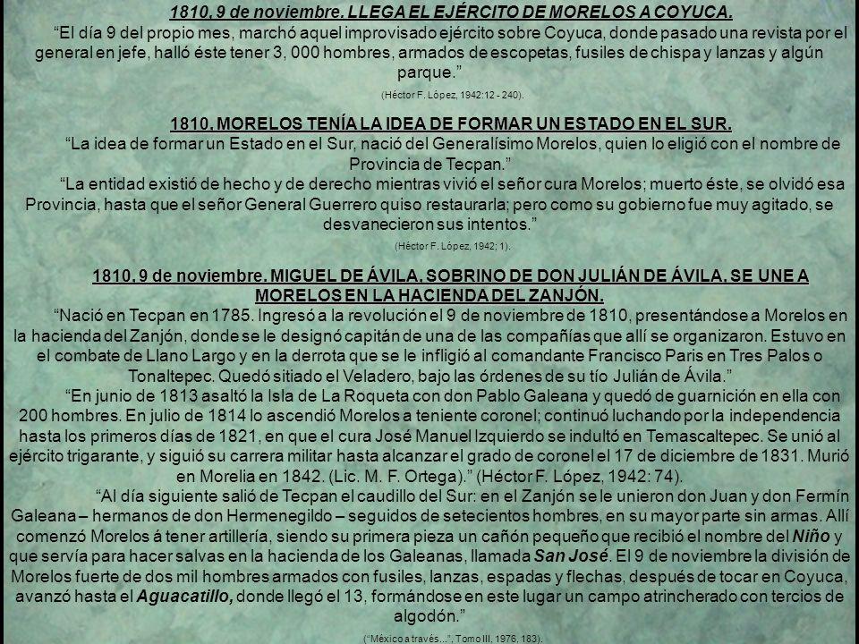 1810, MORELOS TENÍA LA IDEA DE FORMAR UN ESTADO EN EL SUR.