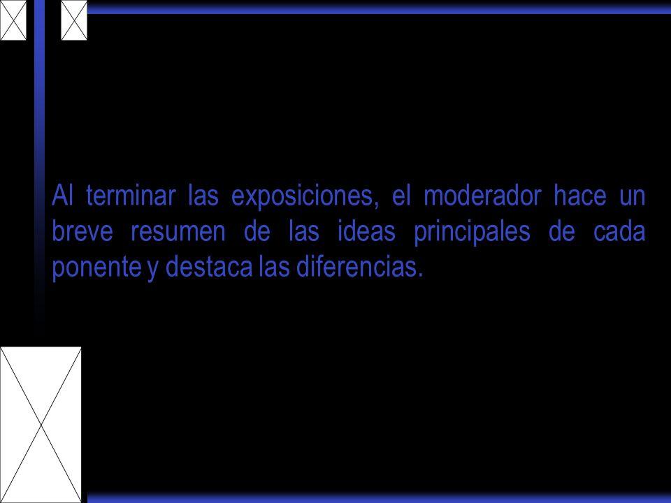 Al terminar las exposiciones, el moderador hace un breve resumen de las ideas principales de cada ponente y destaca las diferencias.