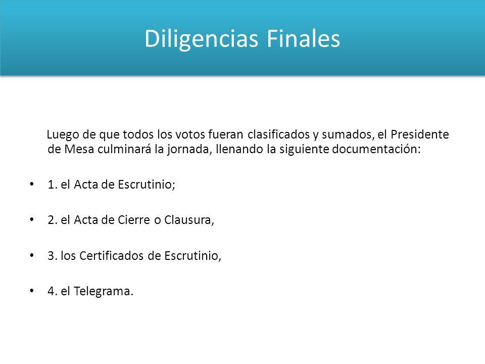 Diligencias Finales 1. el Acta de Escrutinio;