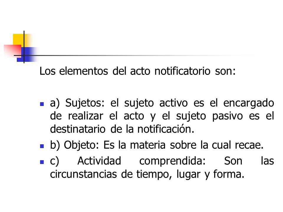 Los elementos del acto notificatorio son: