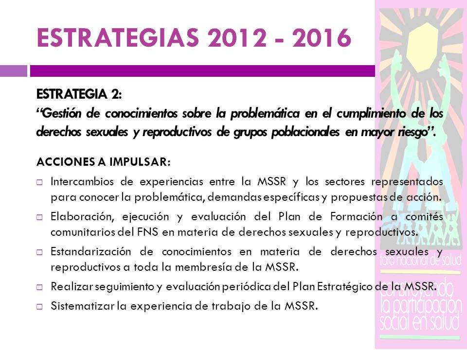 ESTRATEGIAS 2012 - 2016 ESTRATEGIA 2: