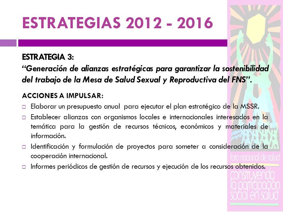 ESTRATEGIAS 2012 - 2016 ESTRATEGIA 3: