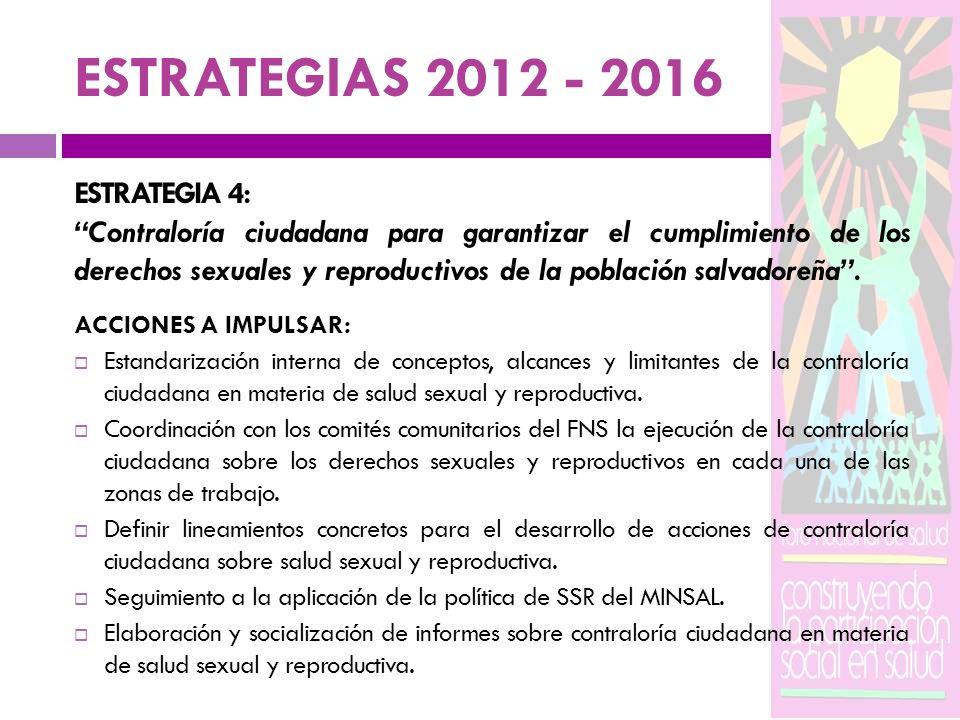 ESTRATEGIAS 2012 - 2016 ESTRATEGIA 4:
