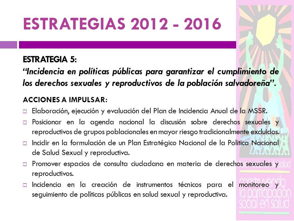 ESTRATEGIAS 2012 - 2016 ESTRATEGIA 5: