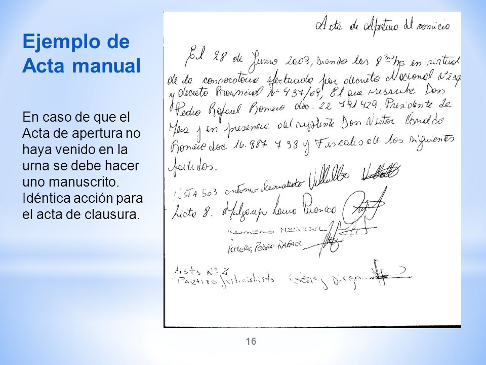 Ejemplo de Acta manual. En caso de que el Acta de apertura no haya venido en la urna se debe hacer uno manuscrito.