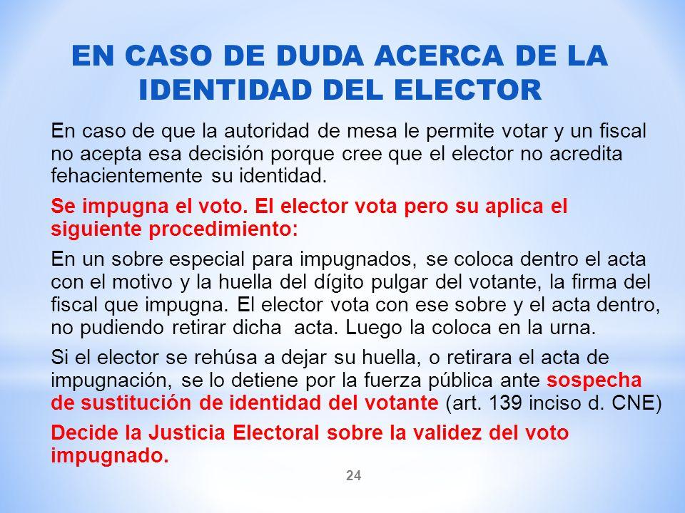 EN CASO DE DUDA ACERCA DE LA IDENTIDAD DEL ELECTOR