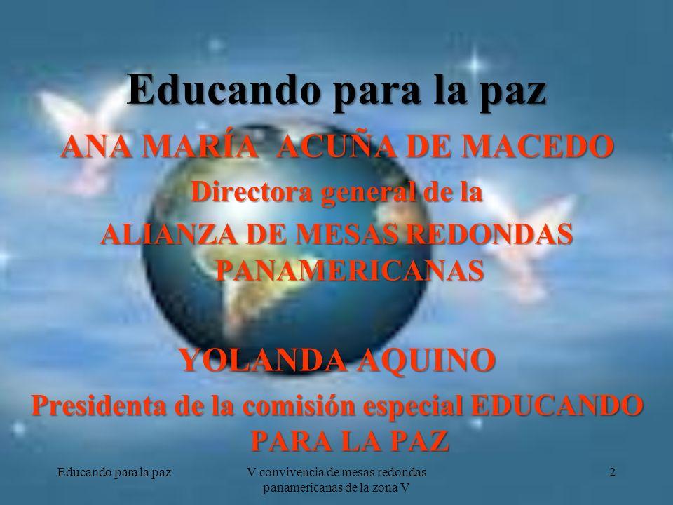 Educando para la paz ANA MARÍA ACUÑA DE MACEDO YOLANDA AQUINO