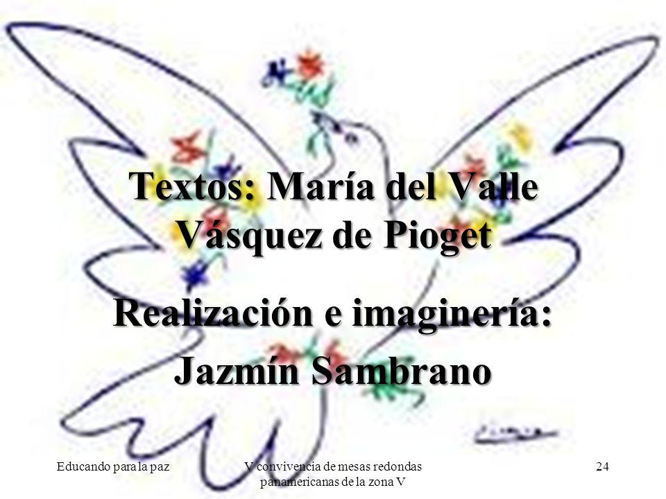 Textos: María del Valle Vásquez de Pioget