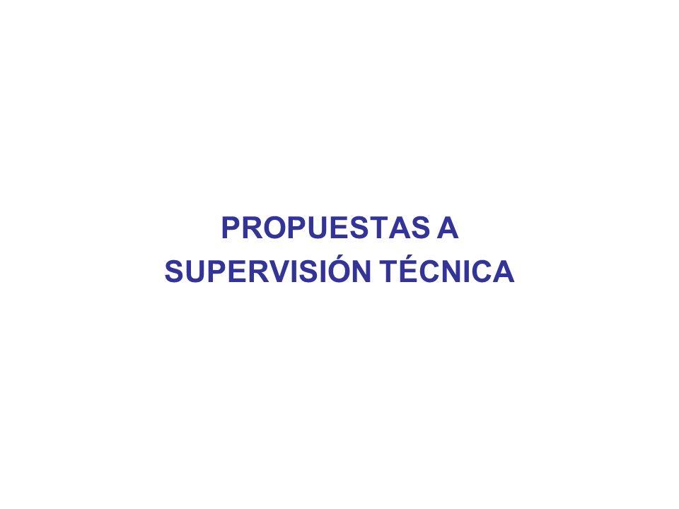 PROPUESTAS A SUPERVISIÓN TÉCNICA