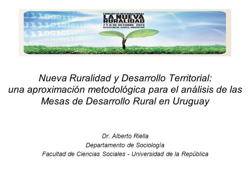 Nueva Ruralidad y Desarrollo Territorial: una aproximación metodológica para el análisis de las Mesas de Desarrollo Rural en Uruguay