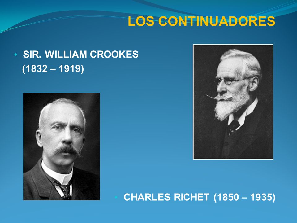 LOS CONTINUADORES SIR. WILLIAM CROOKES (1832 – 1919)