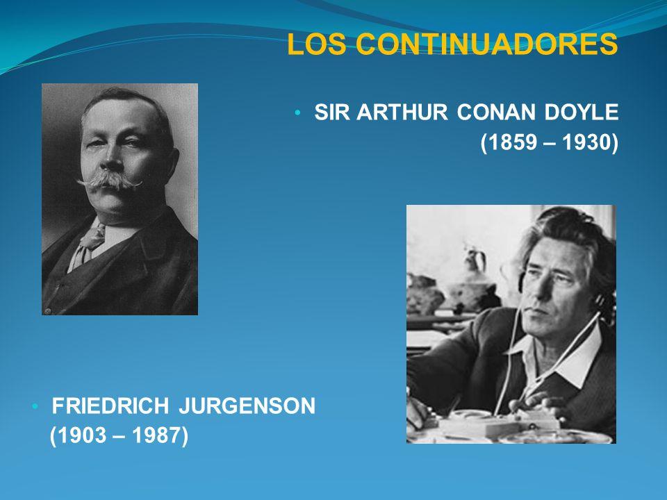 LOS CONTINUADORES SIR ARTHUR CONAN DOYLE (1859 – 1930)