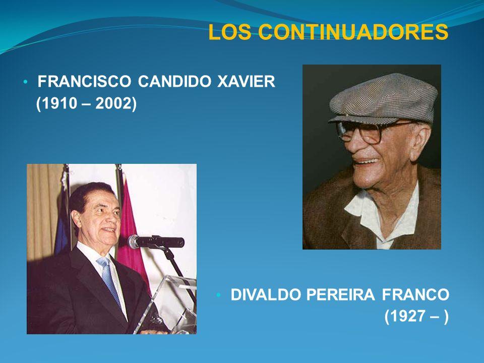 LOS CONTINUADORES FRANCISCO CANDIDO XAVIER (1910 – 2002)
