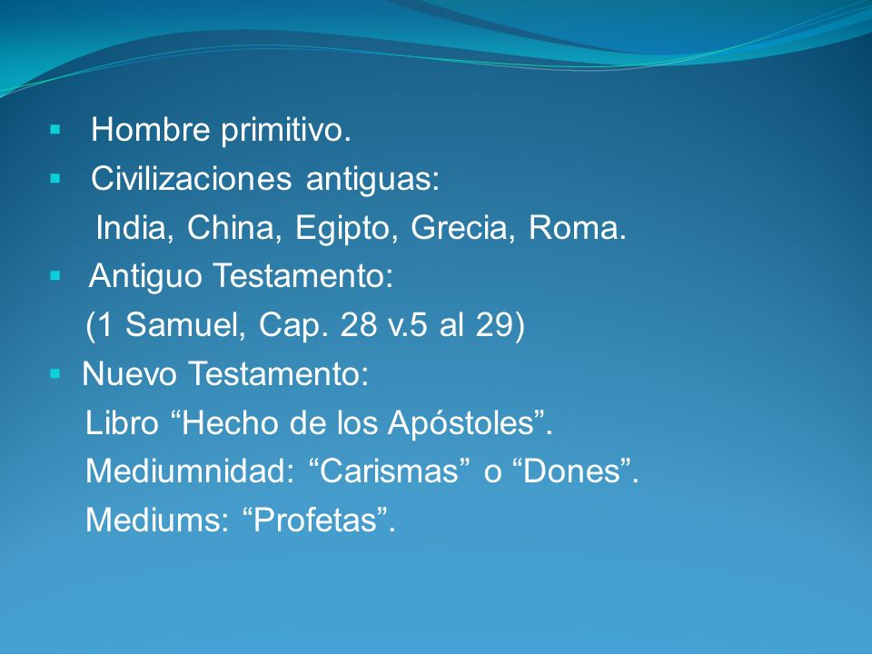 Hombre primitivo. Civilizaciones antiguas: India, China, Egipto, Grecia, Roma. Antiguo Testamento: