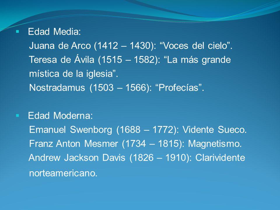 Edad Media: Juana de Arco (1412 – 1430): Voces del cielo . Teresa de Ávila (1515 – 1582): La más grande.