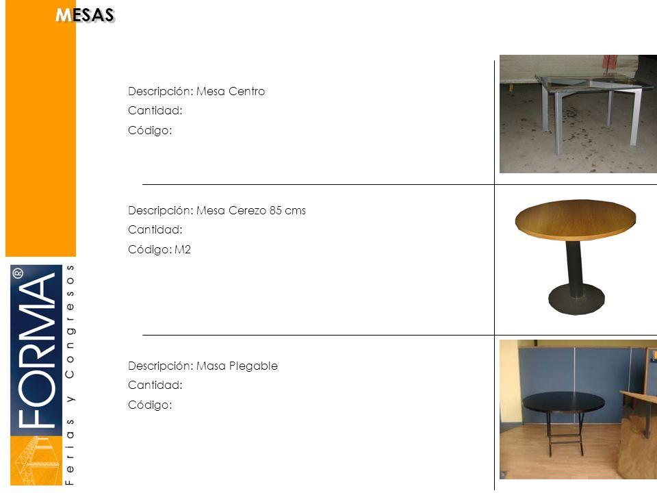 MESAS Descripción: Mesa Centro Cantidad: Código: