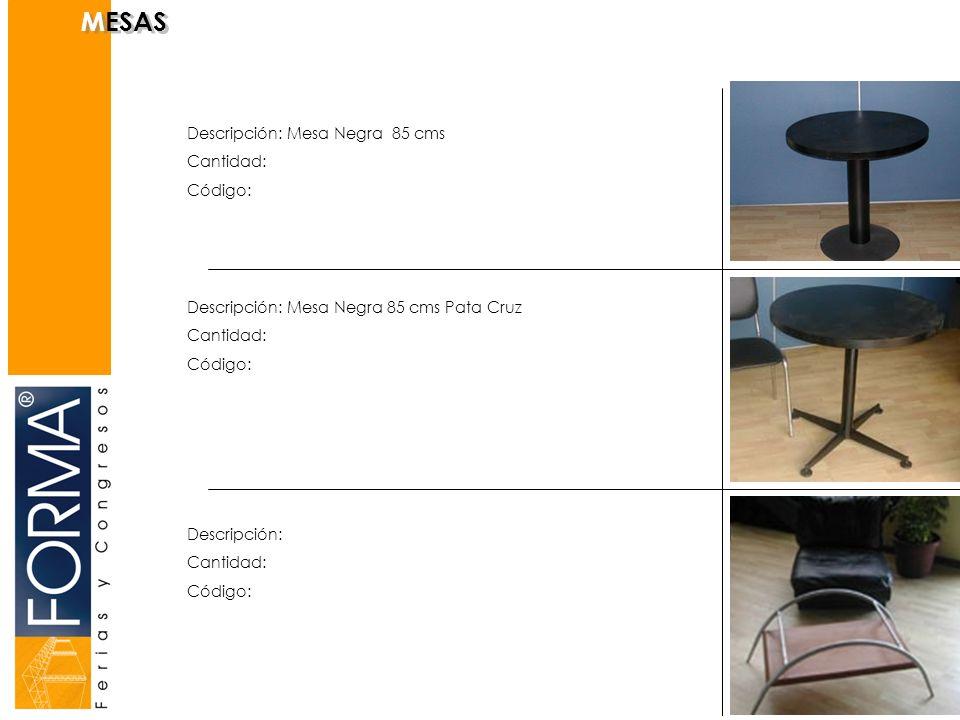 MESAS Descripción: Mesa Negra 85 cms Cantidad: Código: