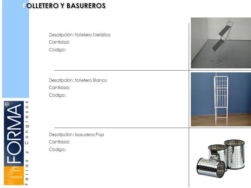 FOLLETERO Y BASUREROS Descripción: folletero Metálico Cantidad: