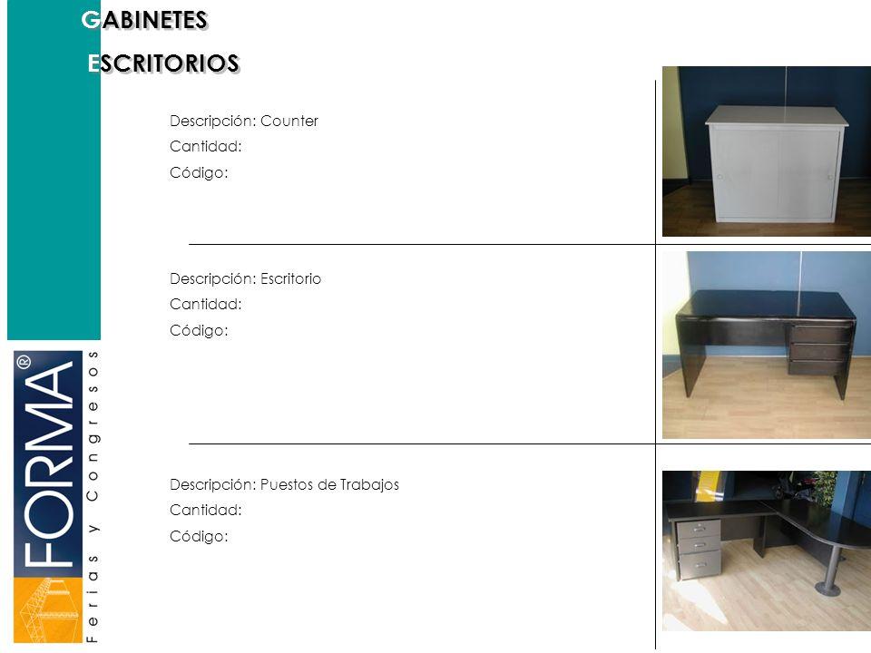 GABINETES ESCRITORIOS Descripción: Counter Cantidad: Código: